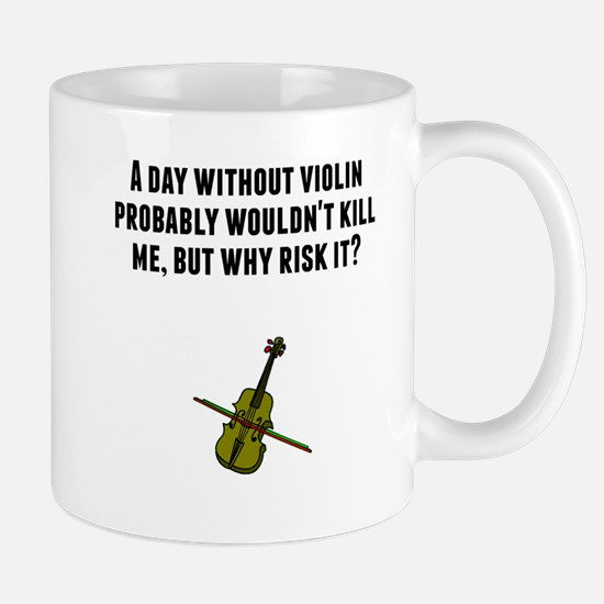 A Day Without Violin Mugs