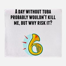 A Day Without Tuba Throw Blanket
