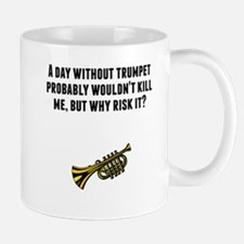 A Day Without Trumpet Mugs