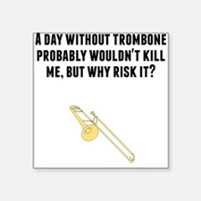 A Day Without Trombone Sticker