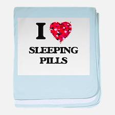 I love Sleeping Pills baby blanket