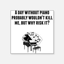 A Day Without Piano Sticker