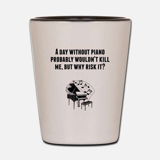 A Day Without Piano Shot Glass