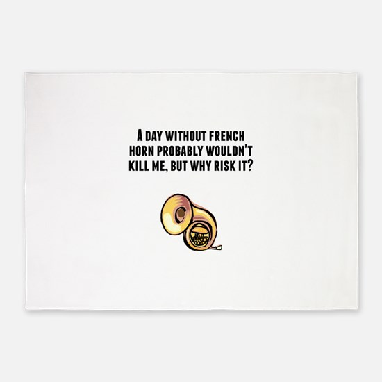 A Day Without French Horn 5'x7'Area Rug