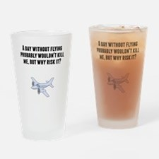 A Day Without Flying Drinking Glass