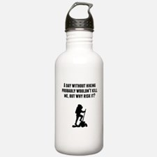 A Day Without Hiking Water Bottle
