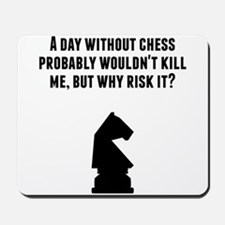 A Day Without Chess Mousepad