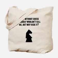 A Day Without Chess Tote Bag
