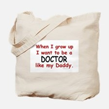 Doctor (Like My Daddy) Tote Bag