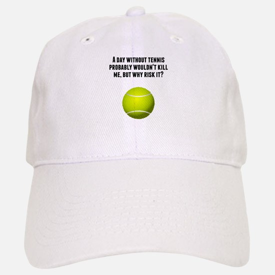 A Day Without Tennis Baseball Cap