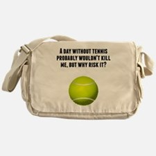 A Day Without Tennis Messenger Bag
