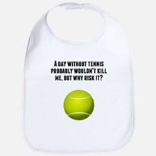 A Day Without Tennis Bib