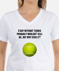 A Day Without Tennis T-Shirt