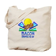 Bacon Brightens the Day Tote Bag