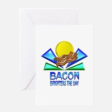 Bacon Brightens the Day Greeting Card