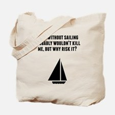 A Day Without Sailing Tote Bag