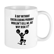 A Day Without Cheerleading Mugs