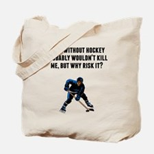 A Day Without Hockey Tote Bag