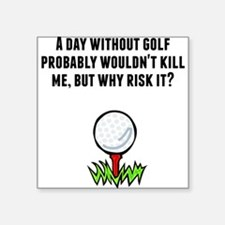 A Day Without Golf Sticker
