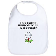 A Day Without Golf Bib