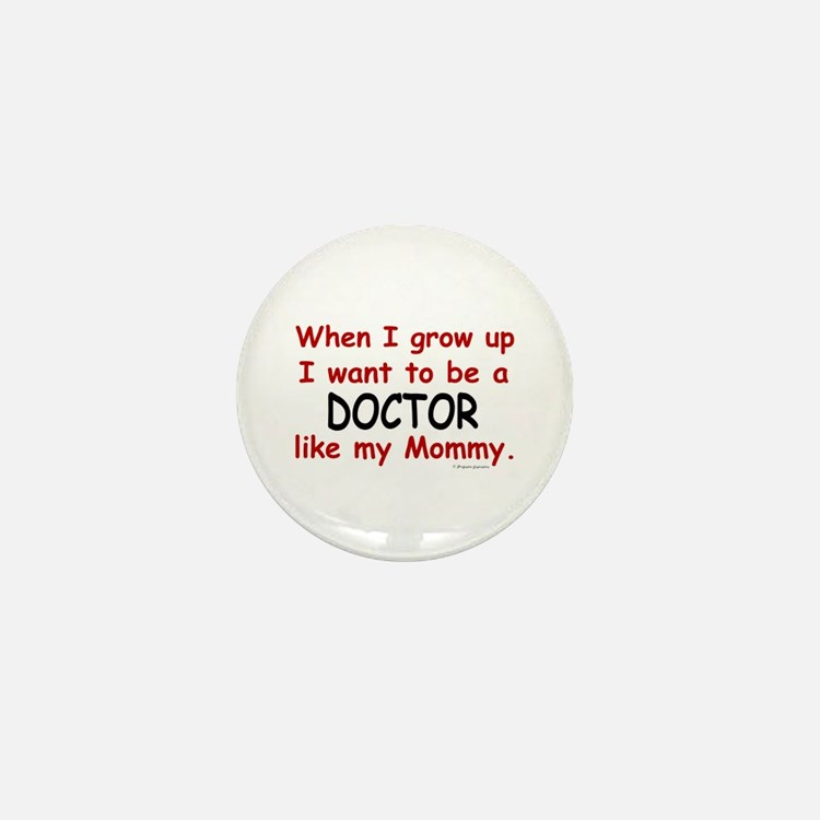 Doctor (Like My Mommy) Mini Button