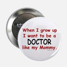 "Doctor (Like My Mommy) 2.25"" Button (10 pack)"