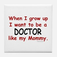 Doctor (Like My Mommy) Tile Coaster