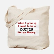 Doctor (Like My Mommy) Tote Bag