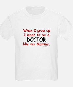 Doctor (Like My Mommy) T-Shirt