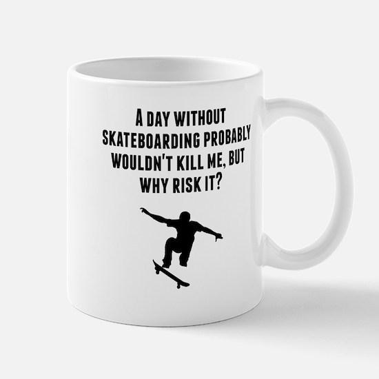 A Day Without Skateboarding Mugs