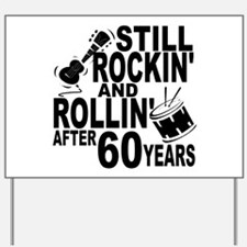 Rockin And Rollin After 60 Years Yard Sign