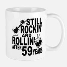 Rockin And Rollin After 59 Years Mugs