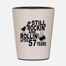 Rockin And Rollin After 57 Years Shot Glass