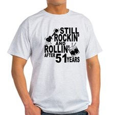 Rockin And Rollin After 51 Years T-Shirt