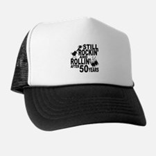 Rockin And Rollin After 50 Years Trucker Hat