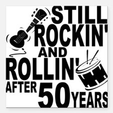Rockin And Rollin After 50 Years Square Car Magnet