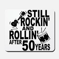 Rockin And Rollin After 50 Years Mousepad