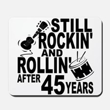 Rockin And Rollin After 45 Years Mousepad