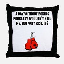 A Day Without Boxing Throw Pillow