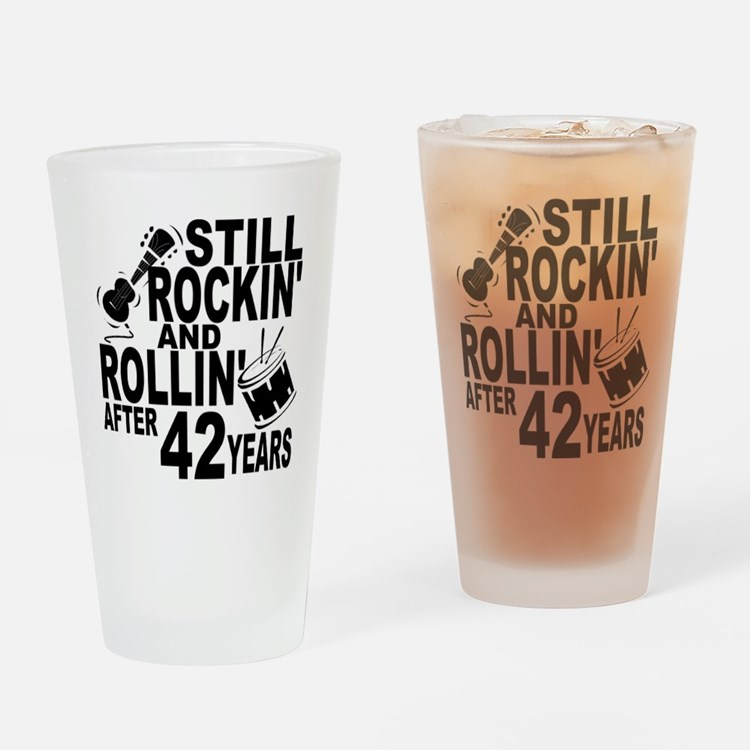 Rockin And Rollin After 42 Years Drinking Glass