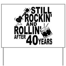 Rockin And Rollin After 40 Years Yard Sign