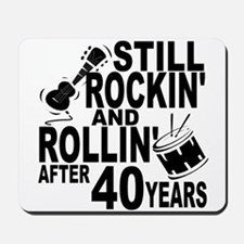 Rockin And Rollin After 40 Years Mousepad