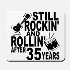 Rockin And Rollin After 35 Years Mousepad