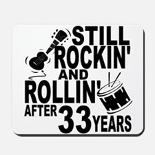 Rockin And Rollin After 33 Years Mousepad