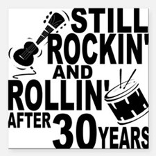 Rockin And Rollin After 30 Years Square Car Magnet