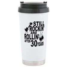 Rockin And Rollin After 30 Years Travel Mug