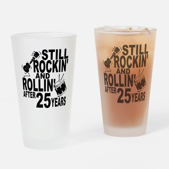 Rockin And Rollin After 25 Years Drinking Glass