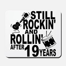 Rockin And Rollin After 19 Years Mousepad