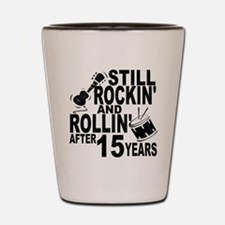 Rockin And Rollin After 15 Years Shot Glass