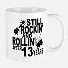 Rockin And Rollin After 13 Years Mugs